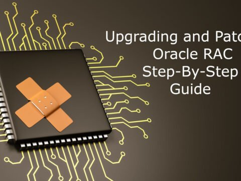 Upgrading and Patching Oracle RAC Step-By-Step Guide
